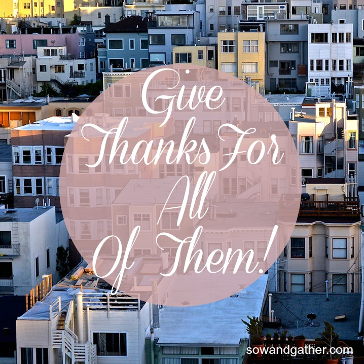 give-thanks-for-all-of-them-sowandgather
