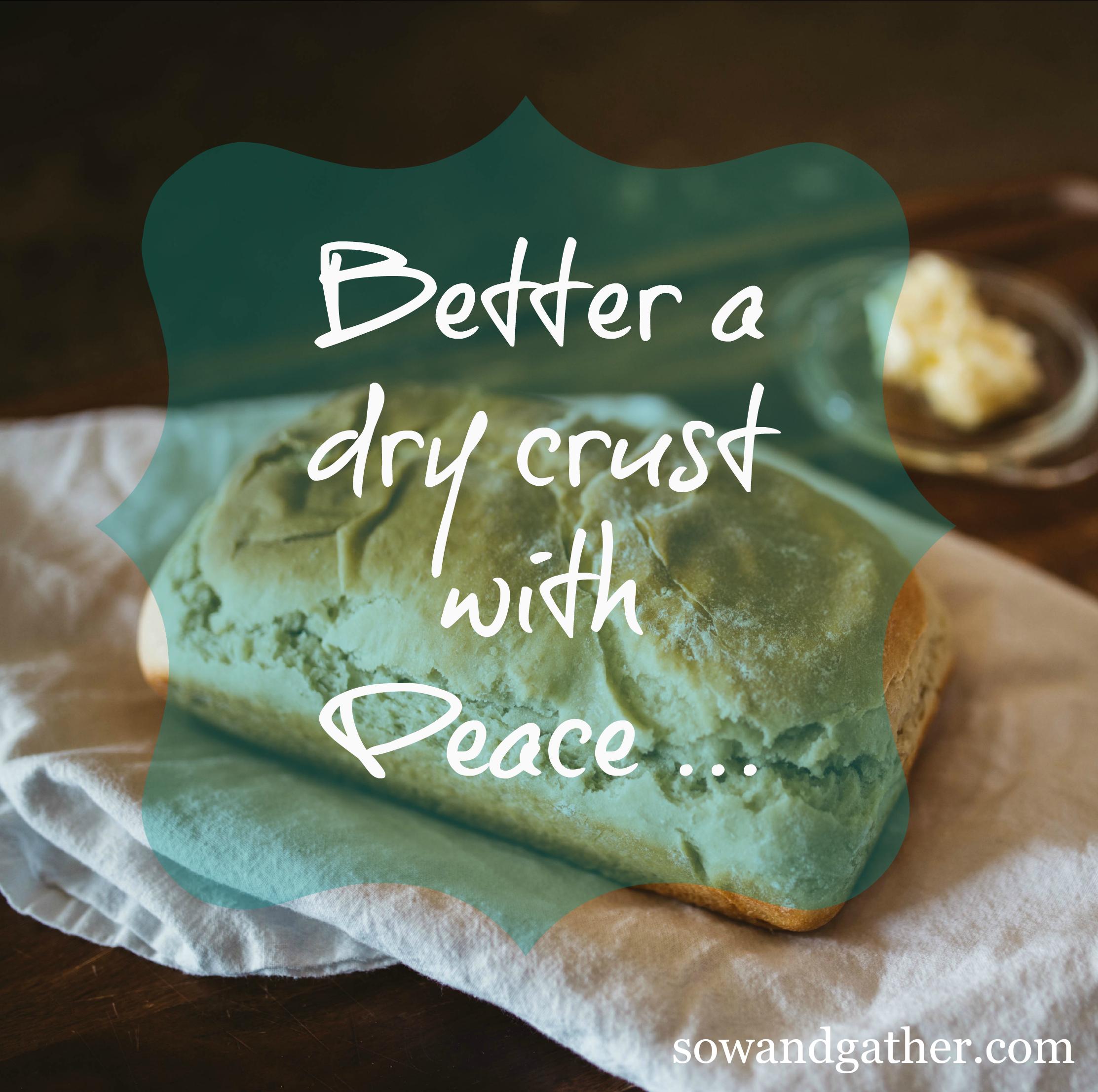 better-a-dry-crust-sowandgather