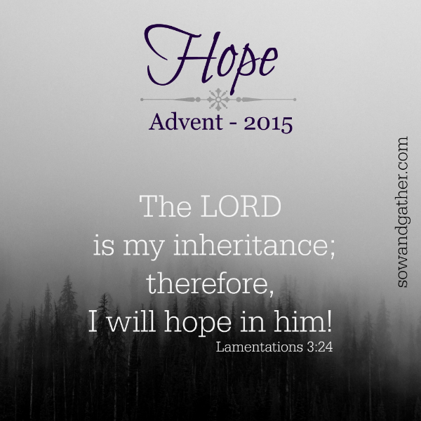 Hope-The-Lord-Is-My-Inheritance-I-will-hope-in-him-lamentations-3-24-sowandgather