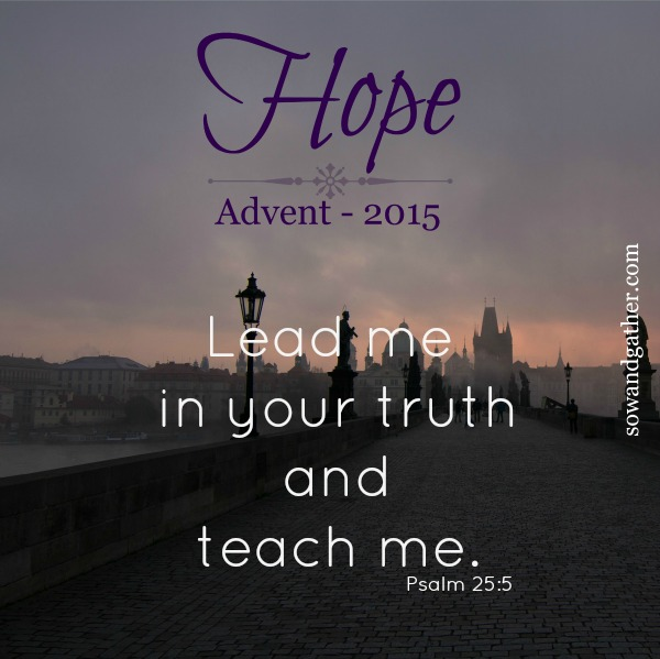 hope-advent-2015-lead-me-in-your-truth-sowandgather