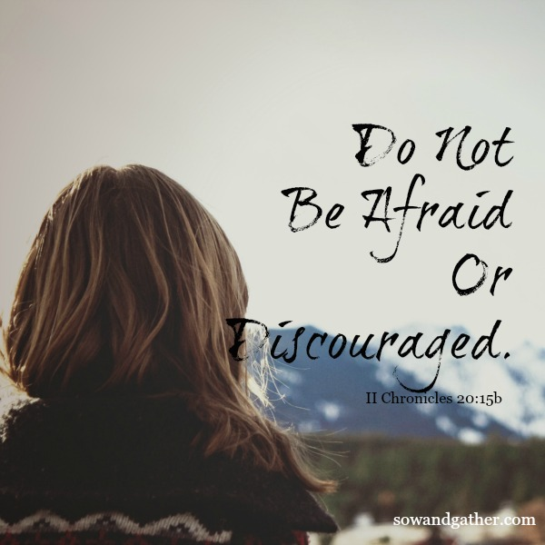 do-not-be-afraid-or-discouraged-sowandgather