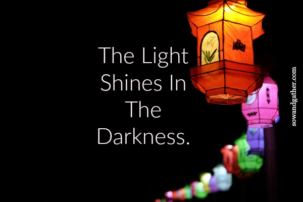 the-light-always-shines-in-the-darkeness #Easter #Jesus sowandgather.com