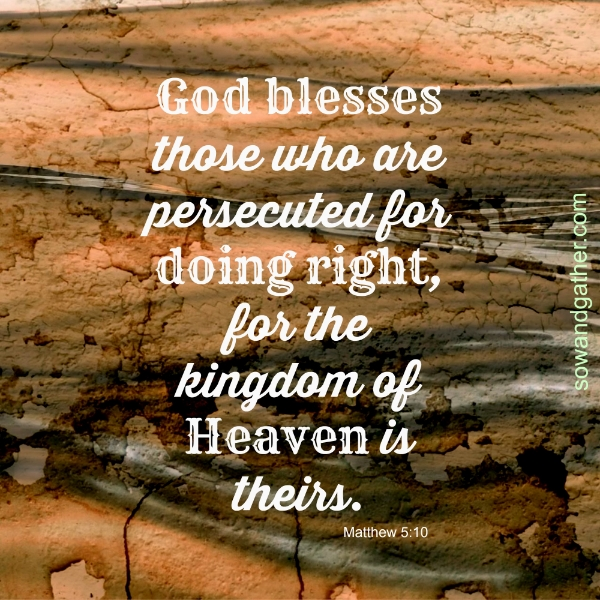 God-Blesses-Those-Who-Are Persecuted-Matthew #sowandgather