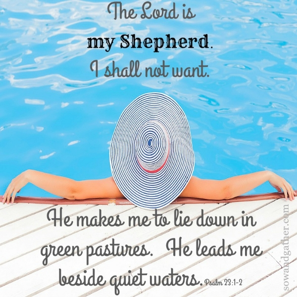 The Lord Is my Shepherd I shall not want. Psalm 23 #sowandgather