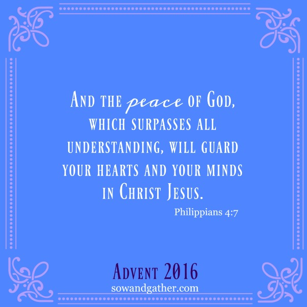 #advent #sowandgather And The Peace Of God Which Surpasses All Understanding Will Guard Your Hearts and Your Minds In Christ Jesus. Philippians 4;7