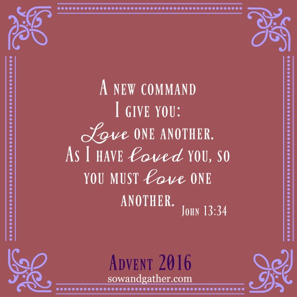 #advent #sowandgather Love One Another