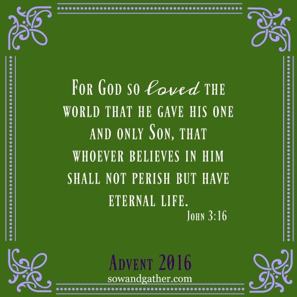 #advent #sowandgather #forgodsolovedtheworld John3:16