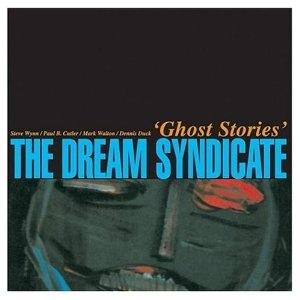 Dream Syndicate Ghost Stories.jpg