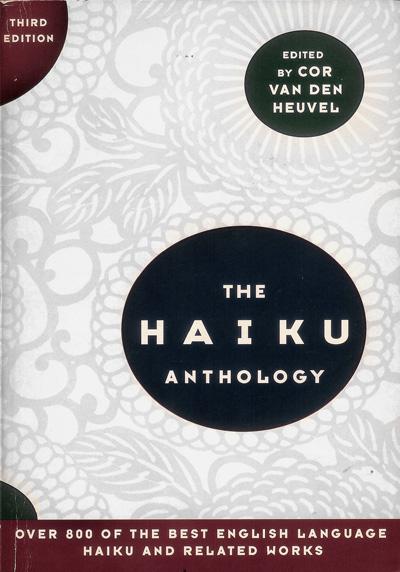 The Haiku Anthology - Edited by Cor van den Heuvel