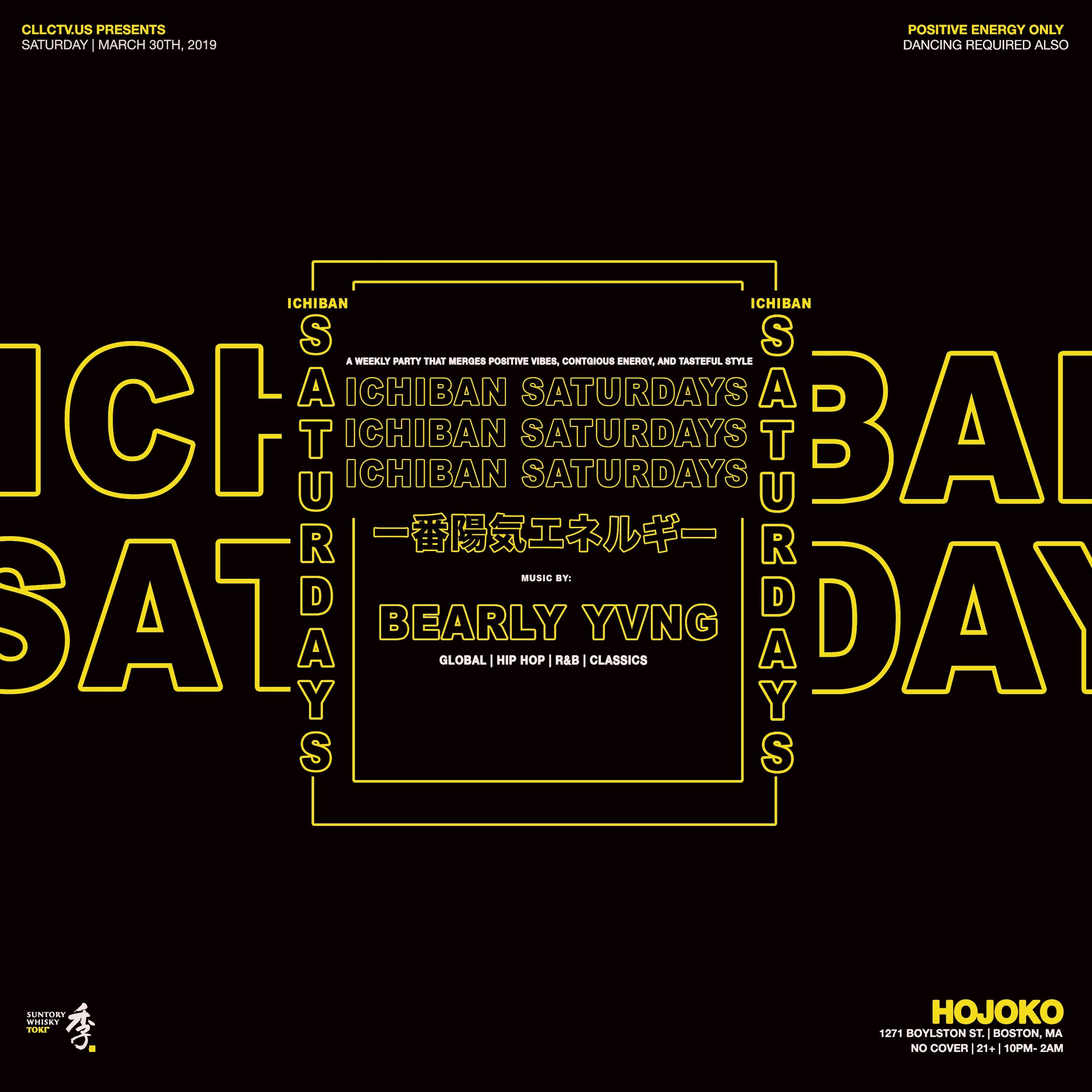Ichiban Saturdays is back at Hojoko with residents Bearly Yvng. No cover, 21+, 10pm