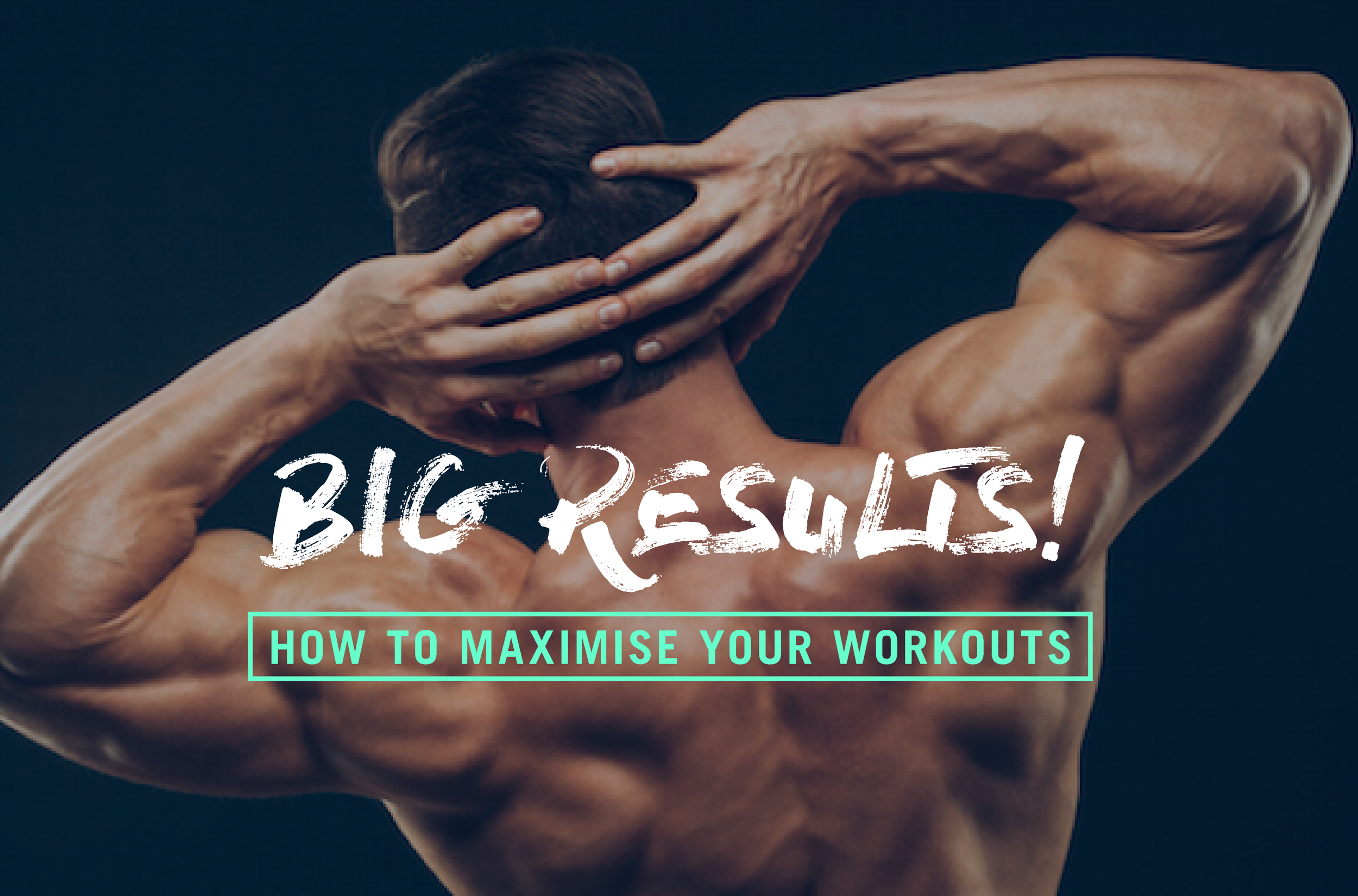 how to maximise your workouts.png