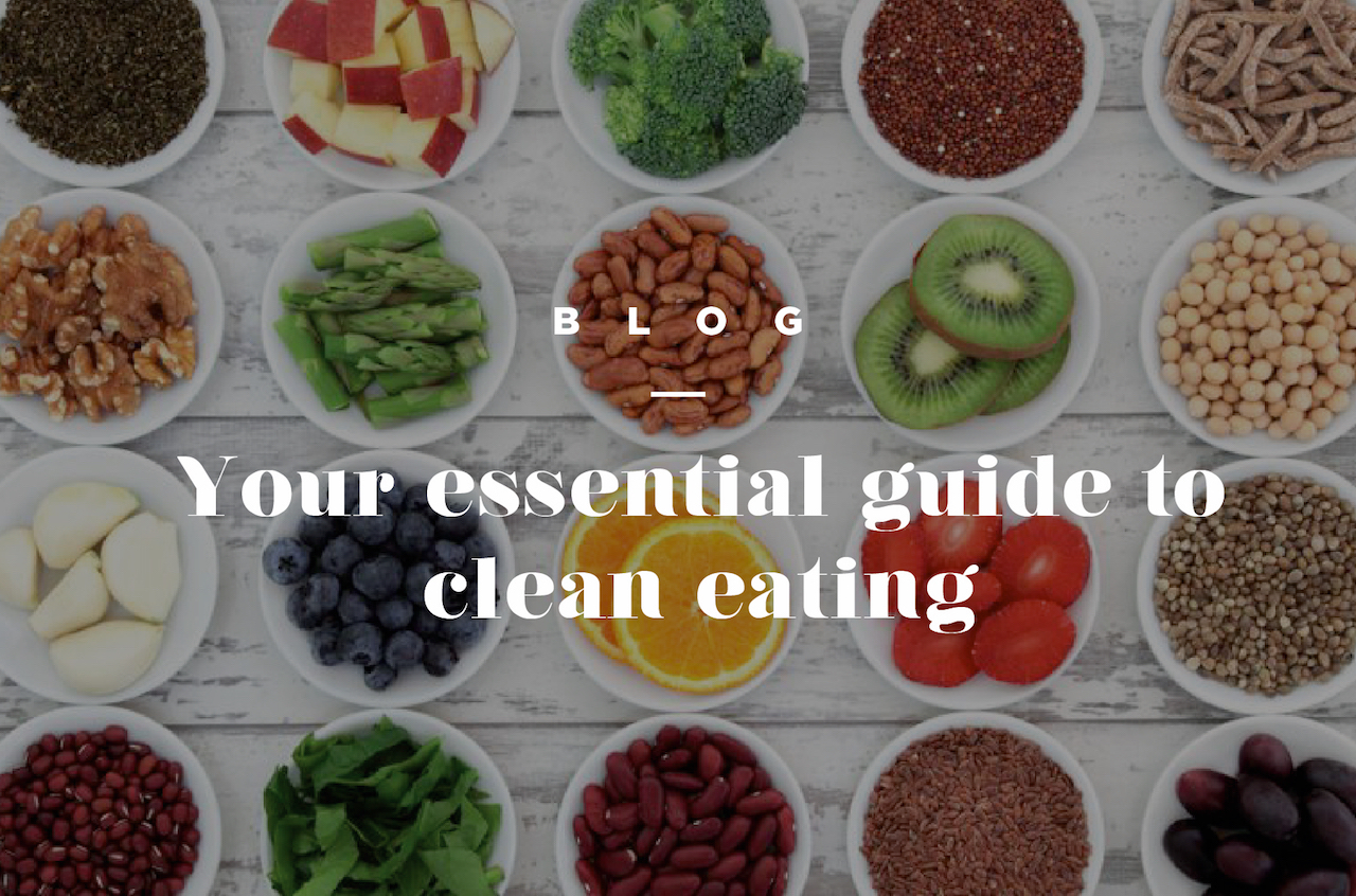 your-essentail-guide-to-eating-clean.jpg