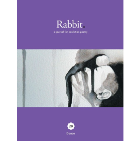 Rabbit #20 - Dance ( a journal for nonfiction poetry)  Founded by Jessica L. Wilkinson, RABBIT publishes all things poetry – poems, reviews, essays on poetry and poetics, interviews with poets, and visual art by poets – with an emphasis on new and emerging rabbits (poets) and a focus on supporting Australian poetry.  RABBIT is proudly supported by  RMIT University  and  nonfiction lab .                   Online purchase within Australia                    Online purchase outside Australia