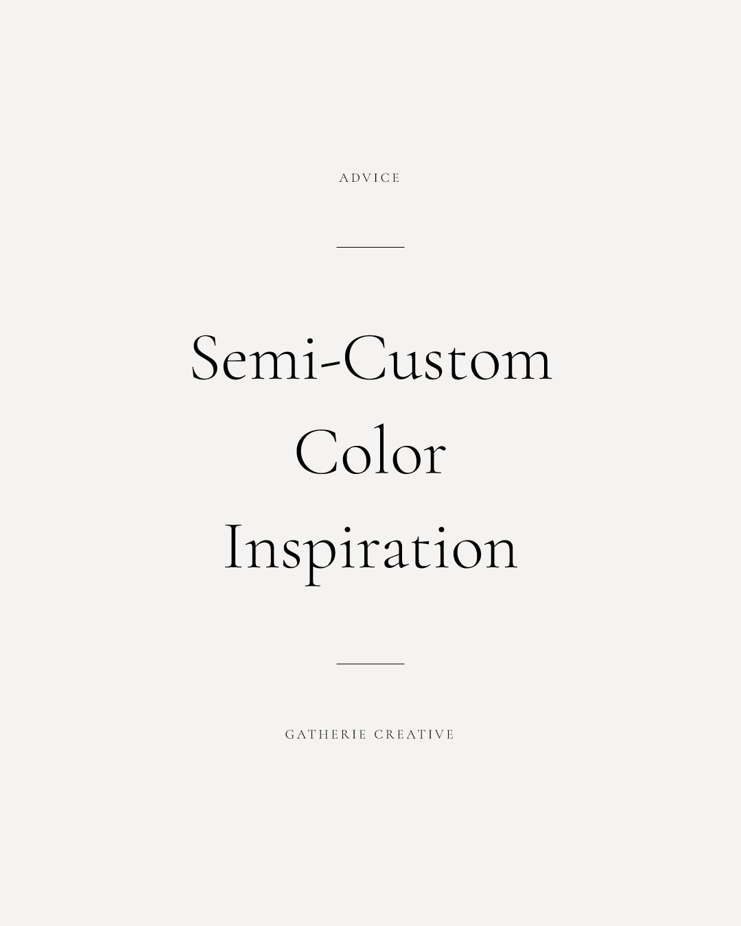 semi-custom color inspiration