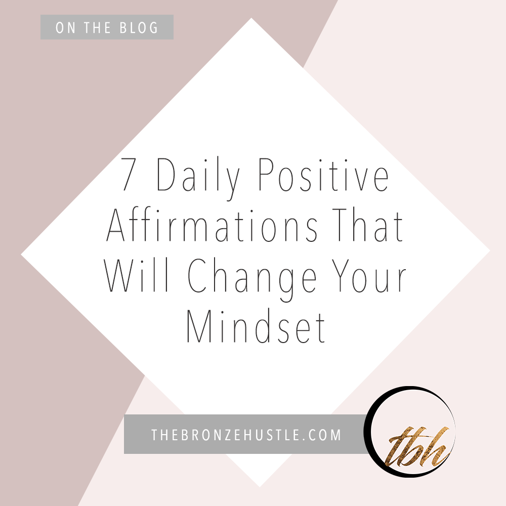 7 daily positive affirmations that will change your mindset