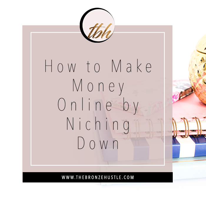 how to make money online by niching down