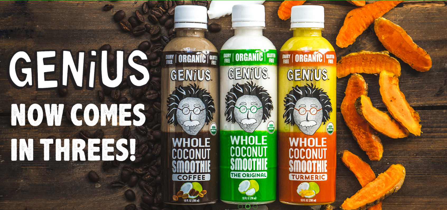 Genius Coconut Smoothie   We combine two simple ingredients: organic coconut water and organic coconut meat. We blend both ingredients to make a delicious, creamy, whole coconut smoothie