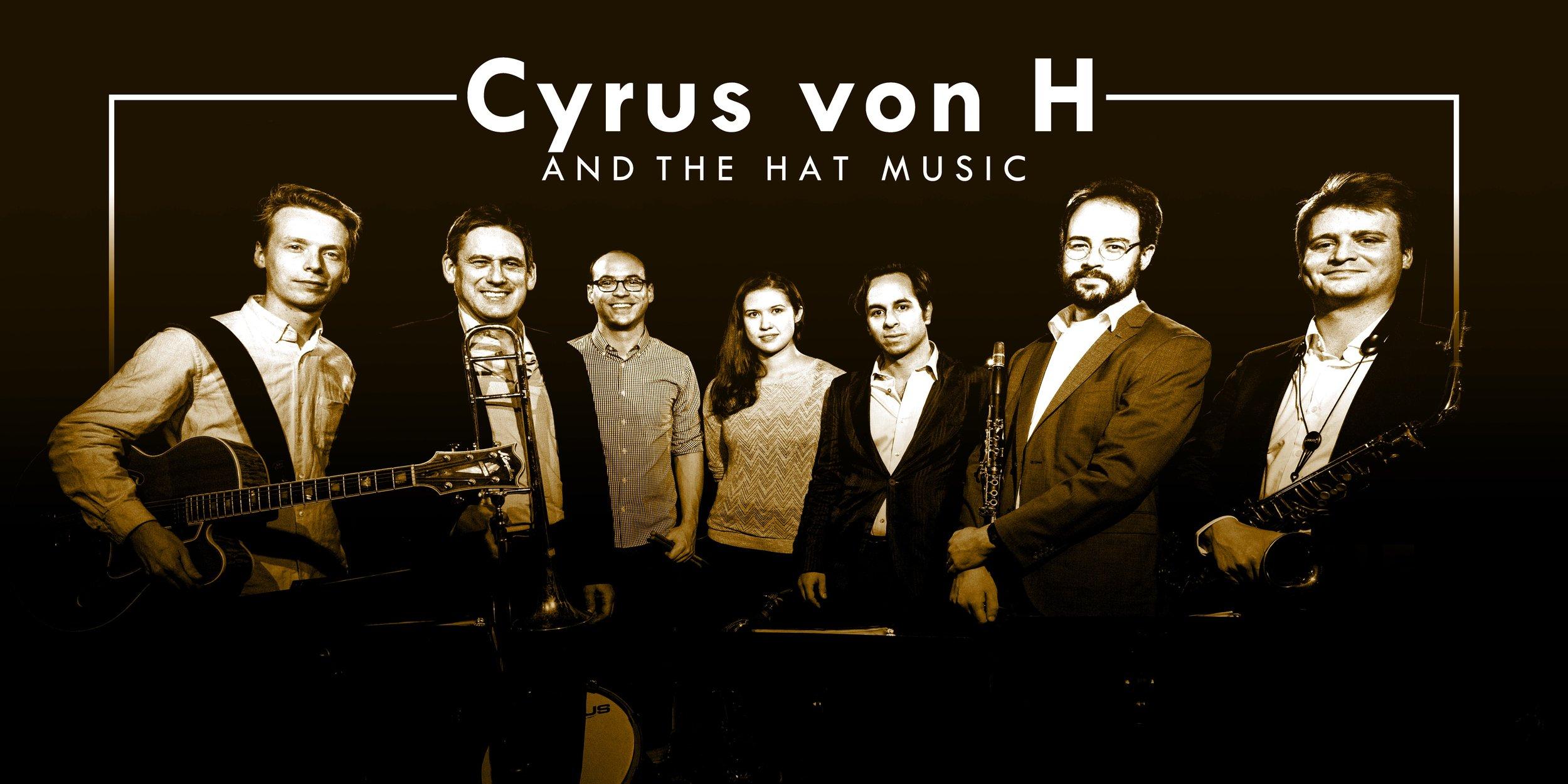 Cyrus von H and the Hat Music banner