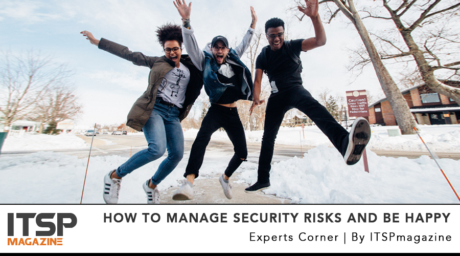 How to Manage Security Risks and be happy .jpg