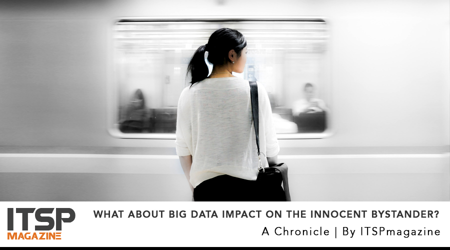 What About Big Data Impact On The Innocent Bystander?.jpg
