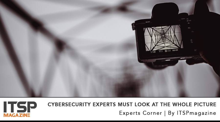 Cybersecurity experts must look at the WHOLE Picture.jpg