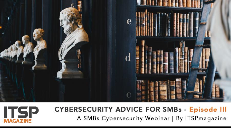 CYBERSECURITY ADVICE FOR SMBs - Episode III.jpg