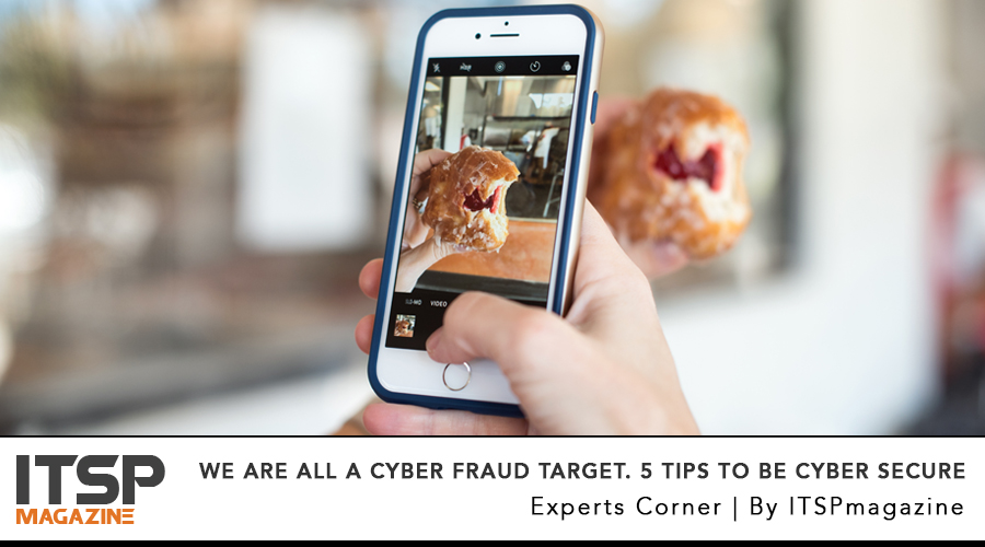 We Are All A Cyber Fraud Target. 5 Tips To Be Cyber secure.jpg