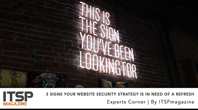 3 Signs Your Website Security Strategy Is In Need Of A Refresh.jpeg