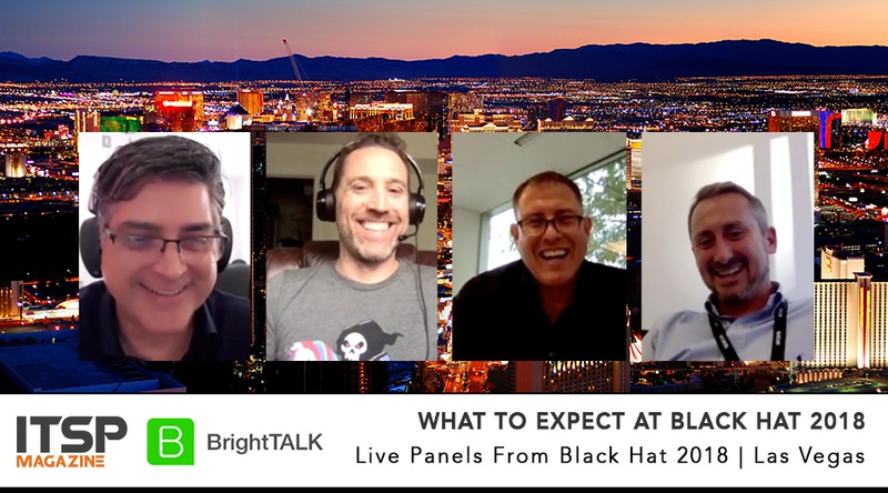 Pre Event Live Web Panel: What to expect at Black Hat 2018     Moderator:  Sean Martin, CISSP (ITSPmagazine)  Panelists : Eddie Lamb (6point6) | Steve Subar (Comodo Security) | Bryson Bort (ICS Village)