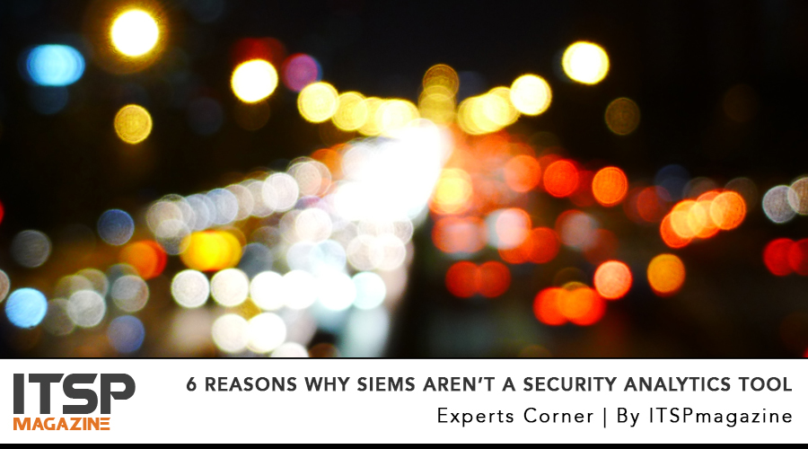 6 Reasons Why SIEMs Aren't a Security Analytics Tool.jpg