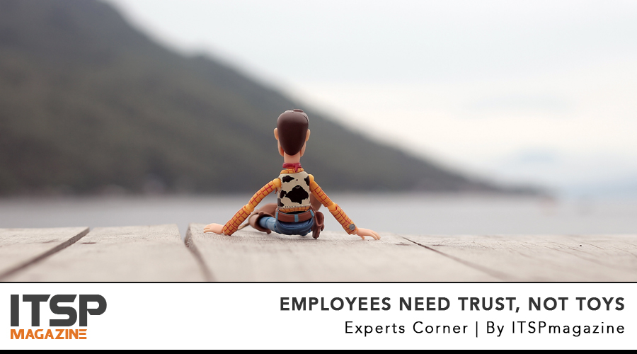 Employees Need Trust, Not Toys.jpg