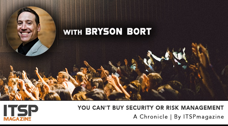You Can't Buy Security Or Risk Management | With Bryson Bort.jpeg