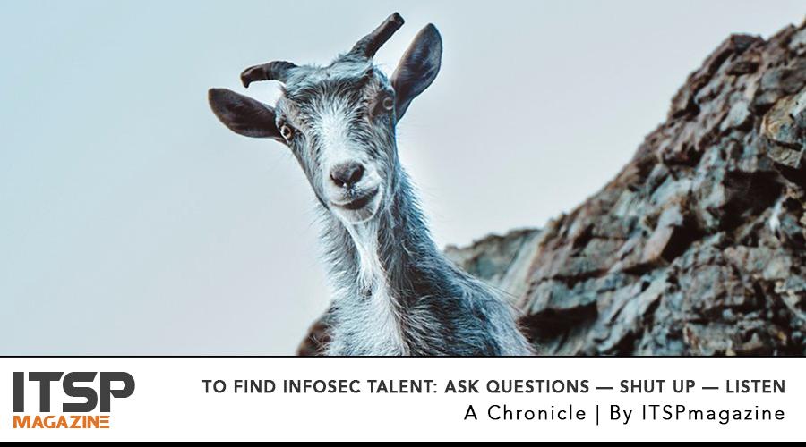 To-Find-InfoSec-Talent--Ask-Questions---Shut-Up---Listen.jpg