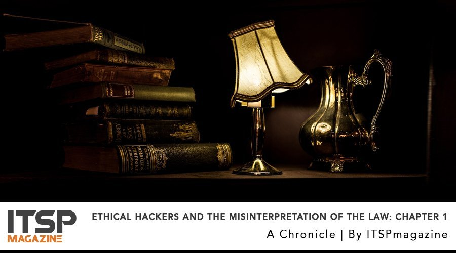 Ethical Hackers And The Misinterpretation Of The Law- Chapter One.jpg