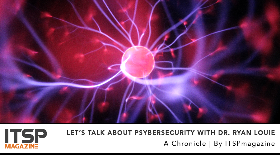 Let's Talk About Psybersecurity With Dr. Ryan Louie .jpg