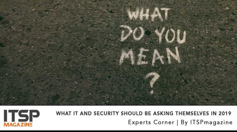 What IT And Security Should Be Asking Themselves In 2019.jpeg