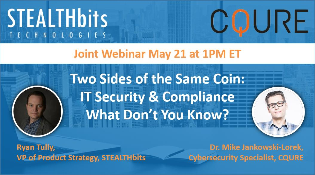 STEALTHbits Webinar | Two Sides of the Same Coin-  IT Security and Compliance – What Don't You Know?.jpg