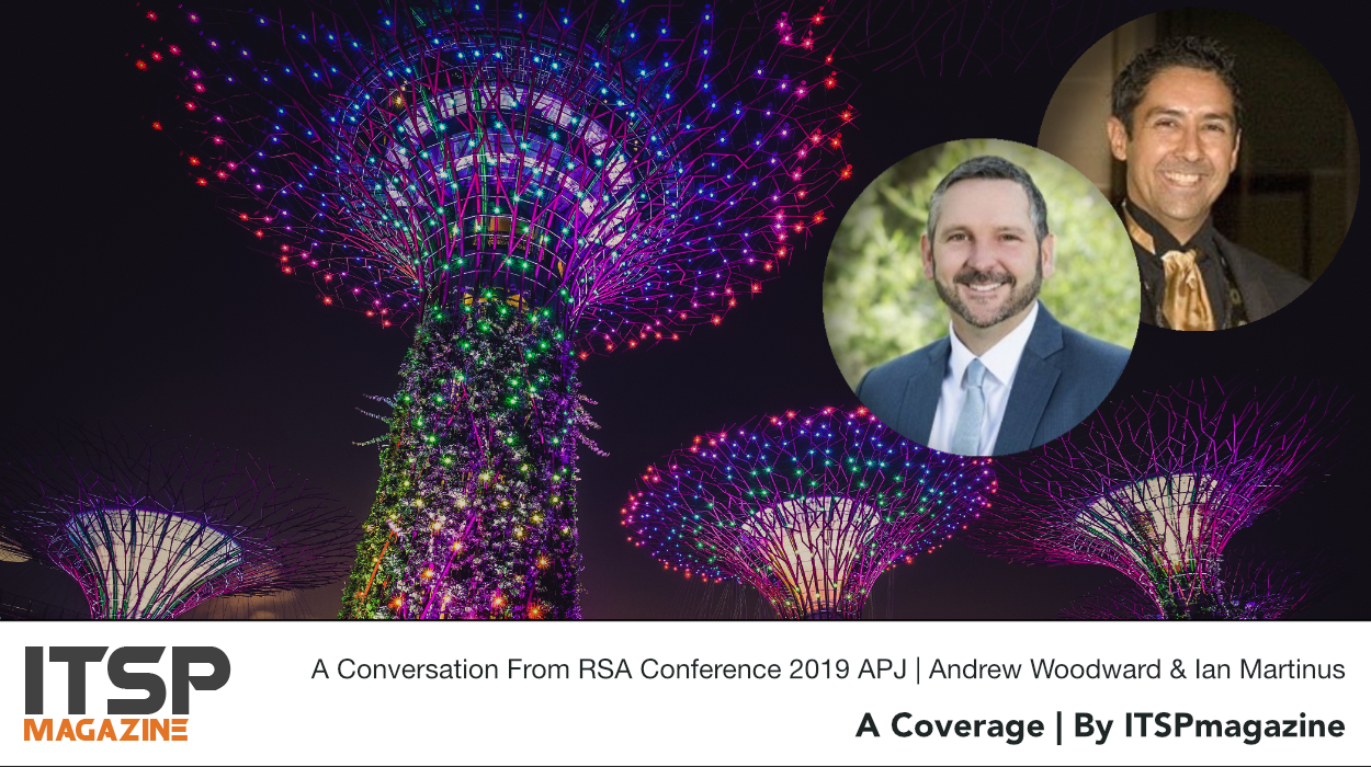 A Conversation From RSA Conference 2019 APJ | Andrew Woodward & Ian Martinus.jpeg