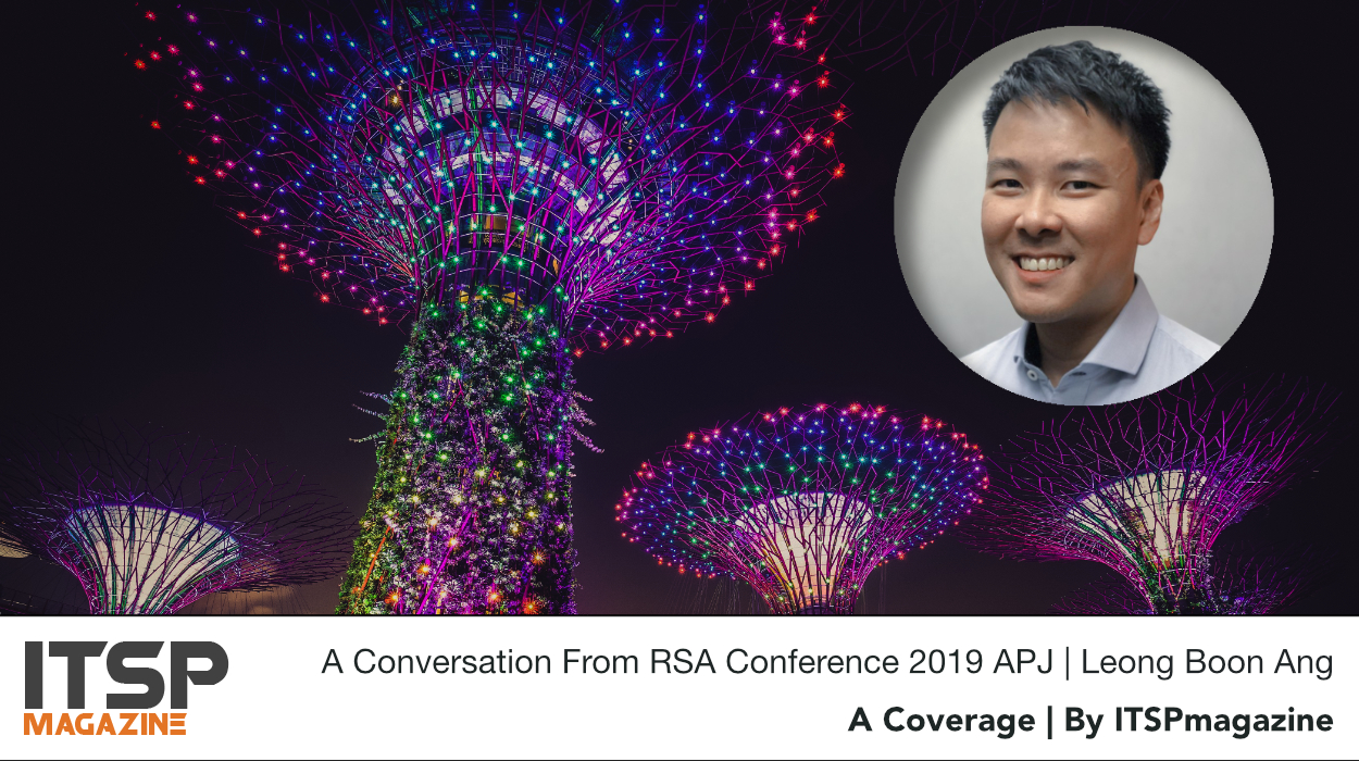 A Conversation From RSA Conference 2019 APJ | Leong Boon Ang .jpeg