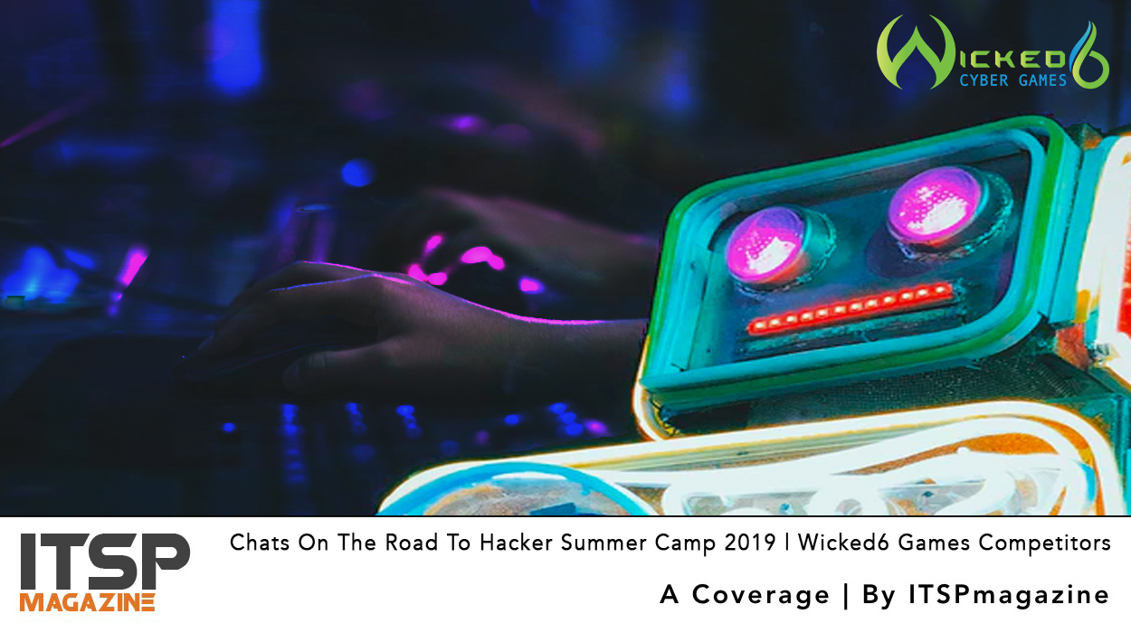 Chats-On-The-Road-To-Hacker-Summer-Camp-2019-_-Wicked6-Games-Competitors.jpg