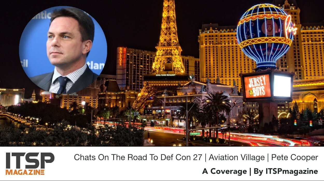 Chats On The Road To Hacker Summer Camp 2019 | DEF CON 27 — Aviation Village | A Conversation With Pete Cooper.jpeg