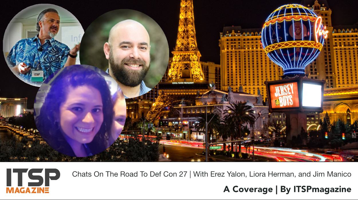 Chats On The Road To Def Con 27 | With Erez Yalon, Liora Herman, and Jim Manico.jpeg