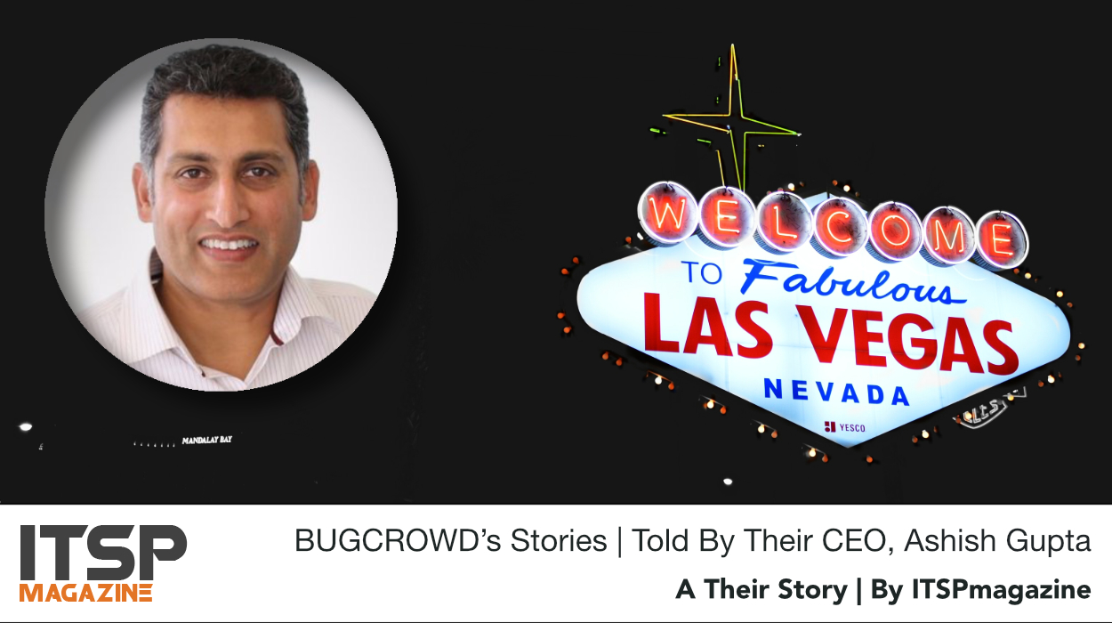 BUGCROWD's Stories | Told By Their CEO, Ashish Gupta.jpeg