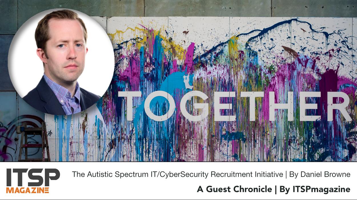 The Autistic Spectrum IT CyberSecurity Recruitment Initiative | By Daniel Browne.jpeg