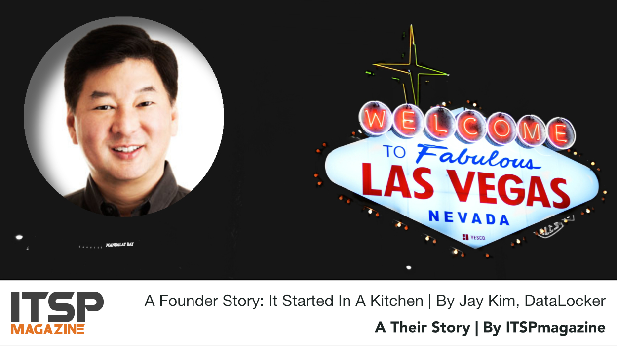 A Founder Story: It Started In A Kitchen | By Jay Kim, DataLocker.jpeg