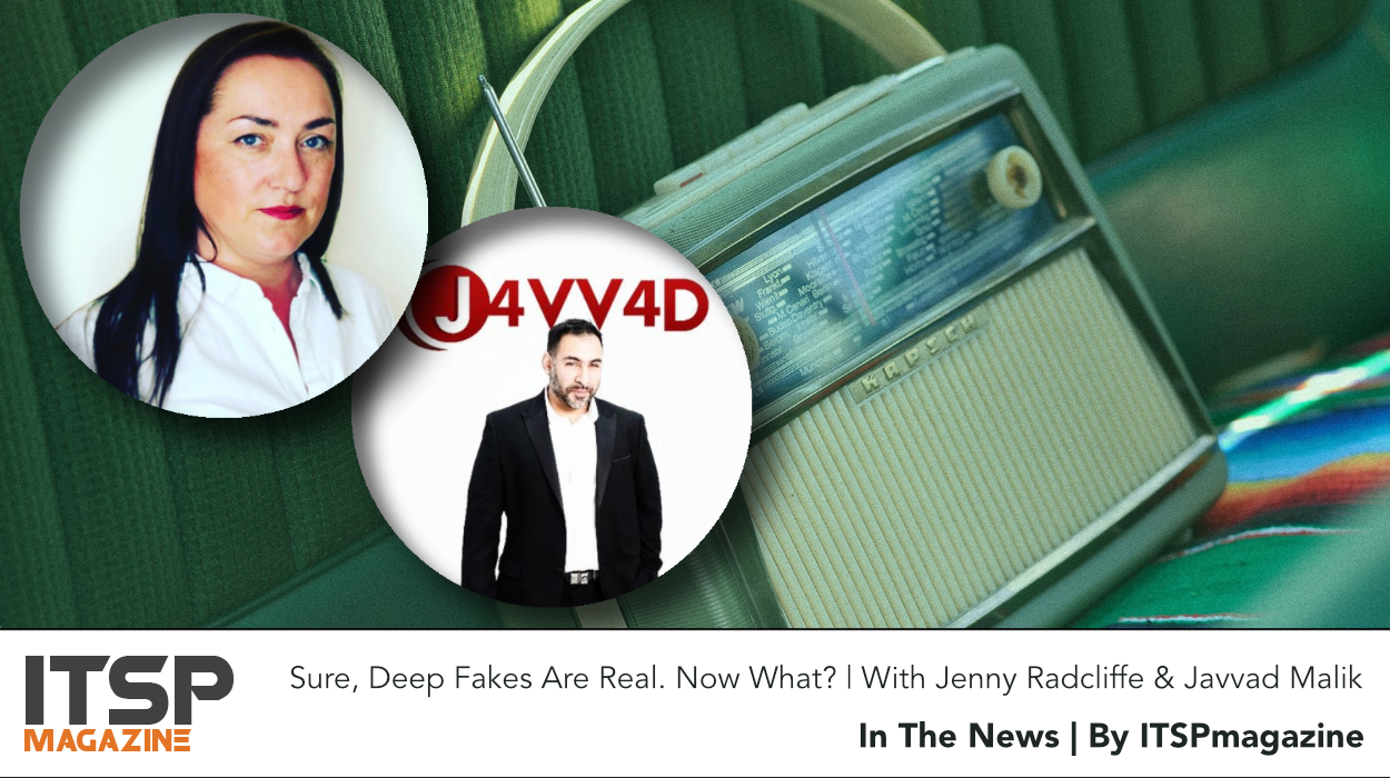 Sure, Deep Fakes Are Real. Now What? | With Jenny Radcliffe & Javvad Malik.jpeg