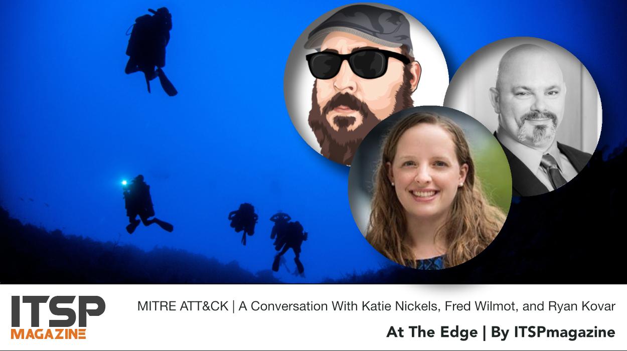 MITRE ATT&CK | A Conversation With Katie Nickels, Fred Wilmot, and Ryan Kovar.jpg
