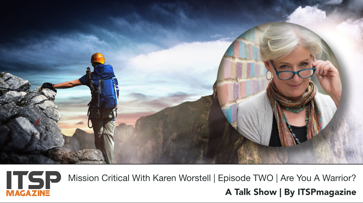 Mission Critical With Karen Worstell | Episode TWO | Are You A Warrior?.jpeg