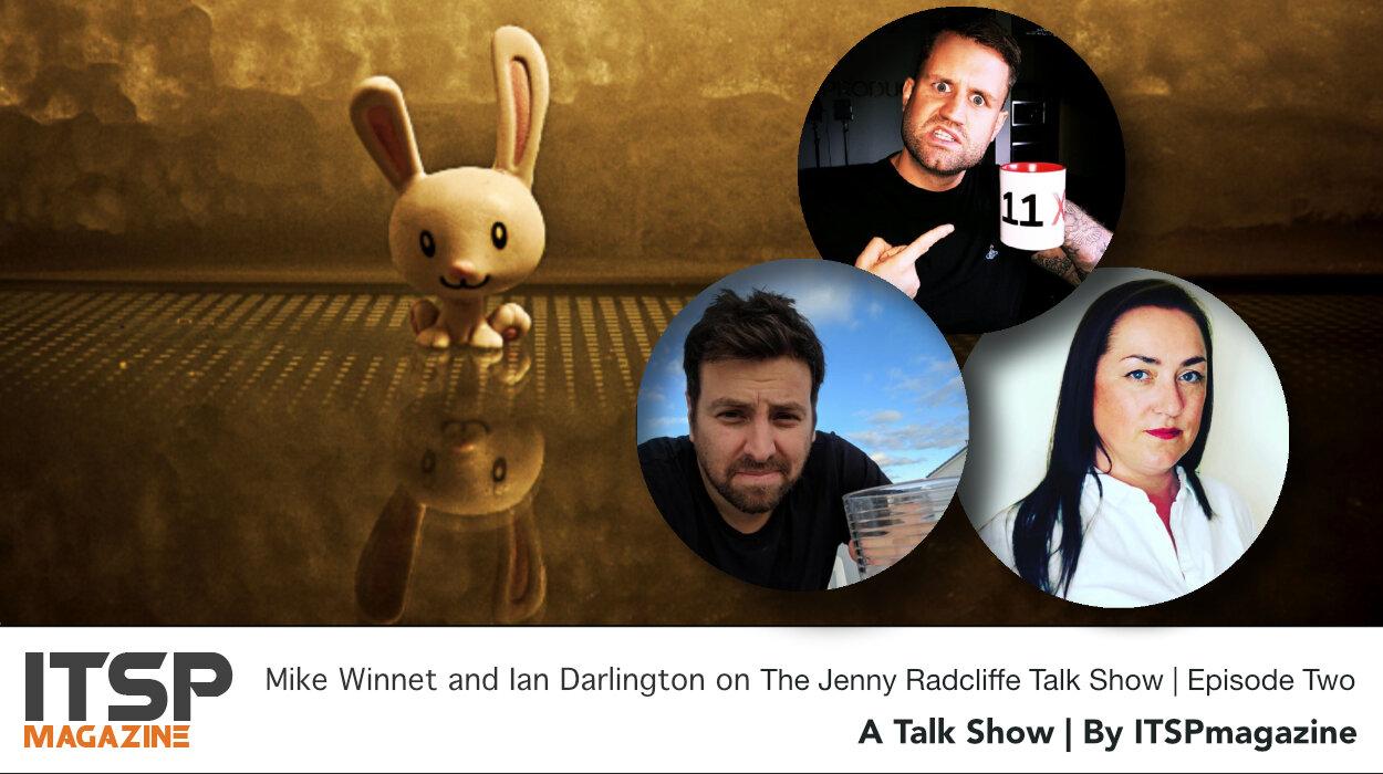 Mike Winnet and Ian Darlington on The Jenny Radcliffe Talk Show | Episode Two.jpeg