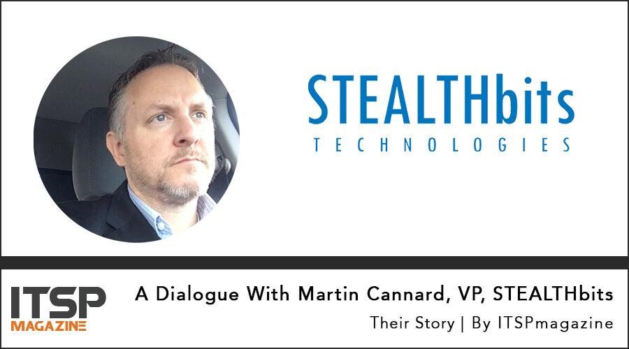 A-Dialogue-With-Martin-Cannard,-VP,-STEALTHbits.jpg